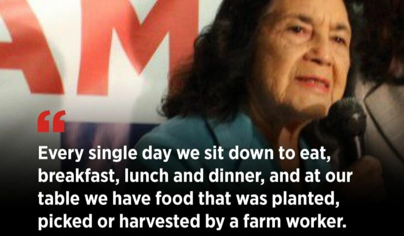 """Posted to Instagram by Southern Poverty Law Center: https://www.instagram.com/p/B-zmmXYF9uj/?igshid=1cpkggo3oktal. Image of Dolores Huerta, Labor leader and civil rights activist stating: """"Every single day we sit down to eat breakfast, lunch and dinner, and at our table we have food that was planted, picked or harvested by a farm worker. Why is that the people who do the most sacred work in our nation are the most oppressed, the most exploited?"""""""